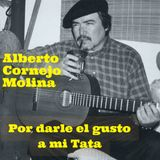 Por darle el gusto a mi Tata - Alberto Cornejo Molina