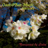 Oasis@Bar Music Live Rec 2018.4.8. pt.1 Navigated by Calm