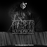 "Traveler Presents: GAUDI's ""Eighties Foundations"""