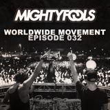 Mightyfools - Worldwide Movement - Episode 032