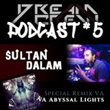 Podcast #5 [SULTAN DALAM] / Special Remix Of VA - Abyssal Lights By DCR