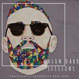 MASON DARK SESSIONS - Keith Brenkley, Dan NYC /// 8th June '19