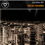 Lynchian #21 — Dark Jazz 2nd Edition