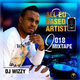All EU Based Artist Mixtape by DJ Wizzy