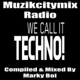 Marky Boi - Muzikcitymix Radio - We Call It Techno