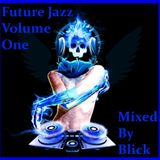 Mixed By Blick - Future Jazz Volume 1