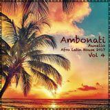 Ambonati 'Auxelio' - Afro Latin House 2017 (vol 4)