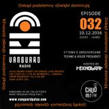VANGUARD RADIO Episode 032 with TEKNOBRAT - 2016-12-10th CHUO 89.1 FM Ottawa, CANADA