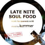 music for quarantine 02 – Late Nite Soul Food | mixed by Kämmer