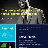10 Christ Centred Broadcast with Man Of God, Brother Steve Mvalo on June 18- The Power Of the Holy