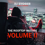 DJ Svoger - The Rooftop Mixtape II