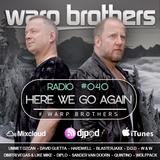 Warp Brothers - Here We Go Again Radio #040