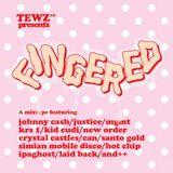 TEWZ™ presents - FINGERED