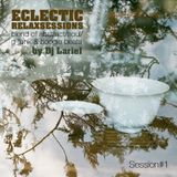 Dj Larie1 - Eclectic Relaxsessions // Session#1