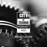 City of Techno Podcast #003 by David Salow