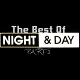 Best of Night & Day (Part 2)