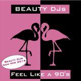 Feel Like a 90's  (Mixed by Beauty DJs)
