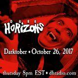 Dark Horizons Radio - 10/26/17 (Darktober Special)