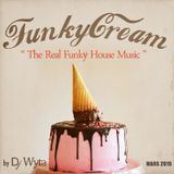 """FUNKY CREAM """"The Real Funky House Music"""""""