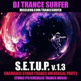 DJ TRANCE SURFER – SHIVA'S COSMIC FLOW – Shamanic Ethno Trance Universal Party – S.E.T.U.P. v.1.3