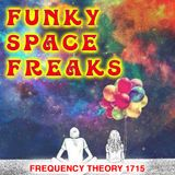 """Frequency Theory 1715 """"Funky Space Freaks"""""""