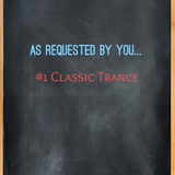 As Requested By You Classic Trance  #1