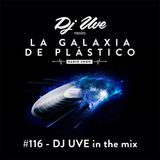 La Galaxia de Plástico #116 - DJ UVE in the mix
