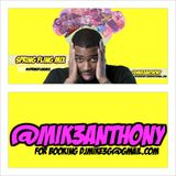 Mik3Anthony - Spring Fling Mix
