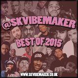 SK Vibemaker - Best of 2015 (Part 2)