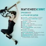 Syntheticast #009 - A little bit of guitar