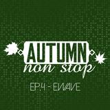AUTUMN NON STOP EP.4 – EWAVE