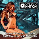 DeepHouseNation ♦ The Best Of Tropical Deep House Dance Music Hits Vol #5 ♦ Mix By DHN
