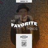 MY FAVORITE THINGS - Show #13 w/ DJ Dusty from Jazz Liberatorz (Hosted by Psycut)