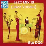 The Music Room's Jazz Mix 16 (Jazz Vocals) - By: DOC (05.14.14)