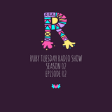 Ruby Tuesday Radio Show S02/E02