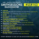 Mr. Smith - Smith Sessions Radioshow 153 (APR 22, 2019)