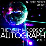 DJ Autograph - The Many Moods Of Autograph Vol II: The Nu-Disco/House Edition