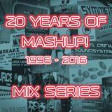 20 Years Of Mashup! Mix Series Pt.1 - '93-'95 Happy Hardcore Mix