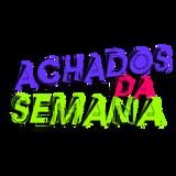 ACHADOS DA SEMANA #4