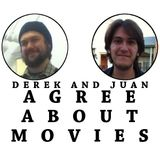 Derek and Juan Agree About Movies - Episode 1 (uncut)