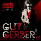 PARTY with GUY GERBER @ INOX Club / ALI Warm Up / 27.04.2013