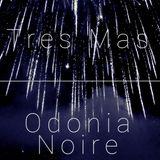 Tres Mas | Odonia Noire Mix