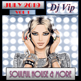 Soulful House & More July 2019 Vol 1