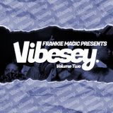 Frankie Magic Presents Vibesey Volume Two