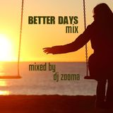 Zooma's BETTER DAYS Mix