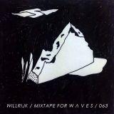 Willrijk - Mixtape For W Λ V E S 063
