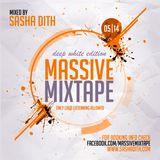 Sasha Dith - Massive Mixtape 05I14 - Deep White Edition
