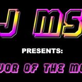DJ MSC- Flavor of the Month July (DJ MSC Remix Edition)