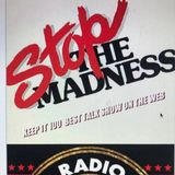 Stop The Madness/Keep It 100 show 53