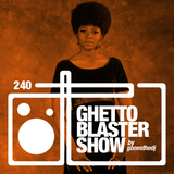 GHETTOBLASTERSHOW #240 (nov. 21/15)